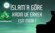 islam'da kadın ve erkek eşit midir?